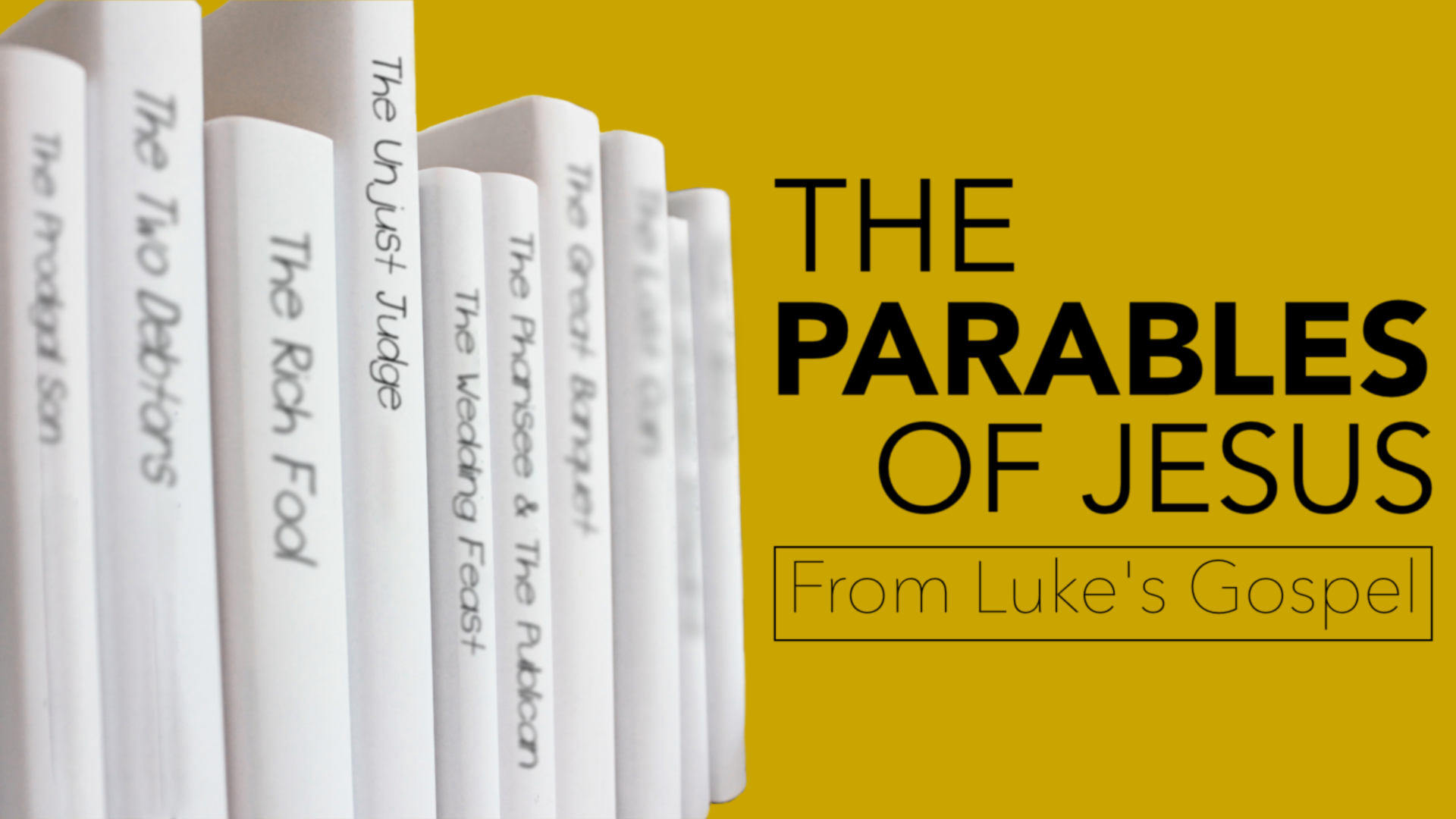 Sermon series splash for the parables of Jesus in the gospel of Luke.