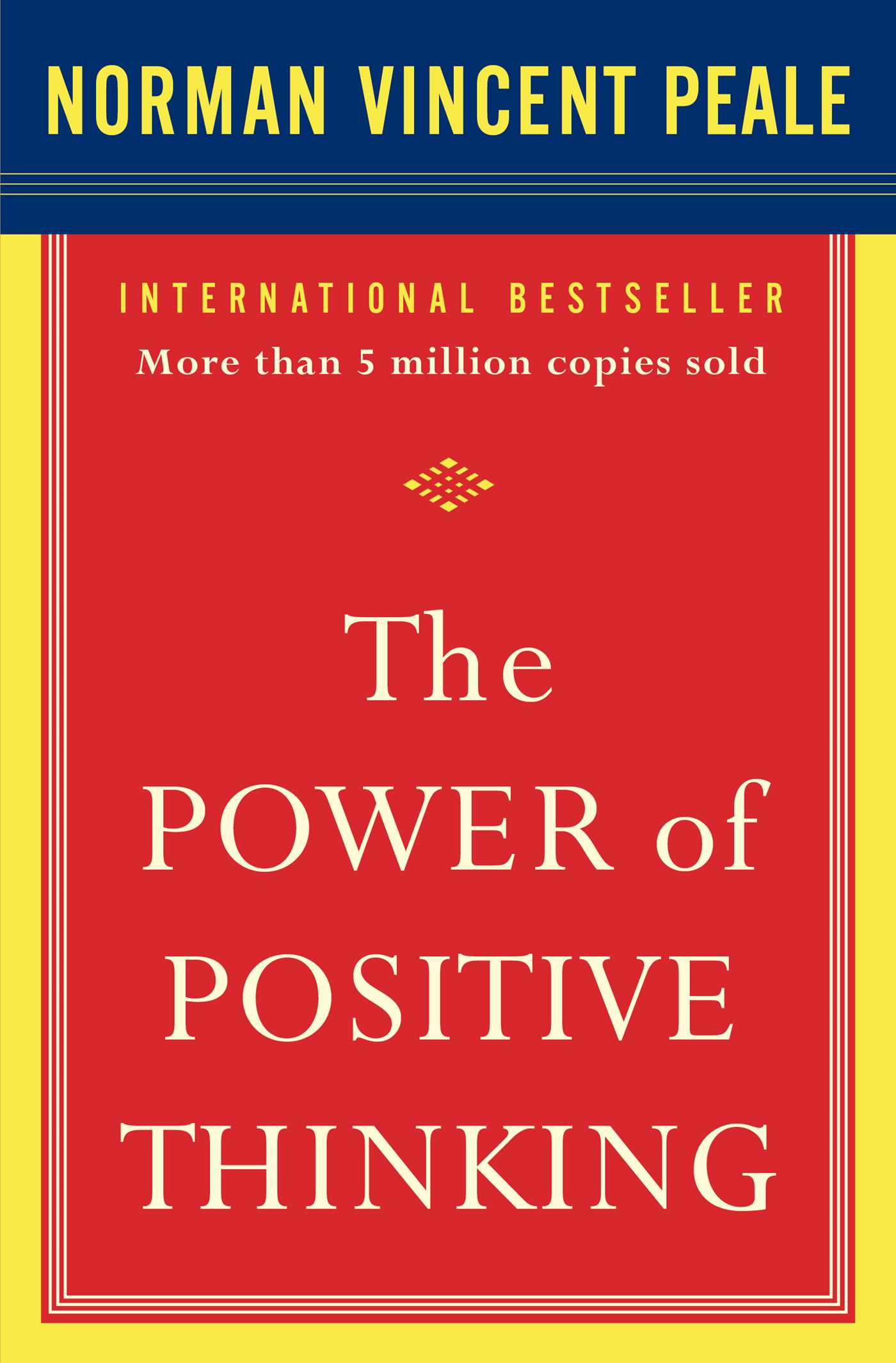 The Power of Positive Thinking   Author: Norman Vincent Peale  Published by: Fireside Books  Genres: Self-help, personal development, business   Available at: goodreads.com