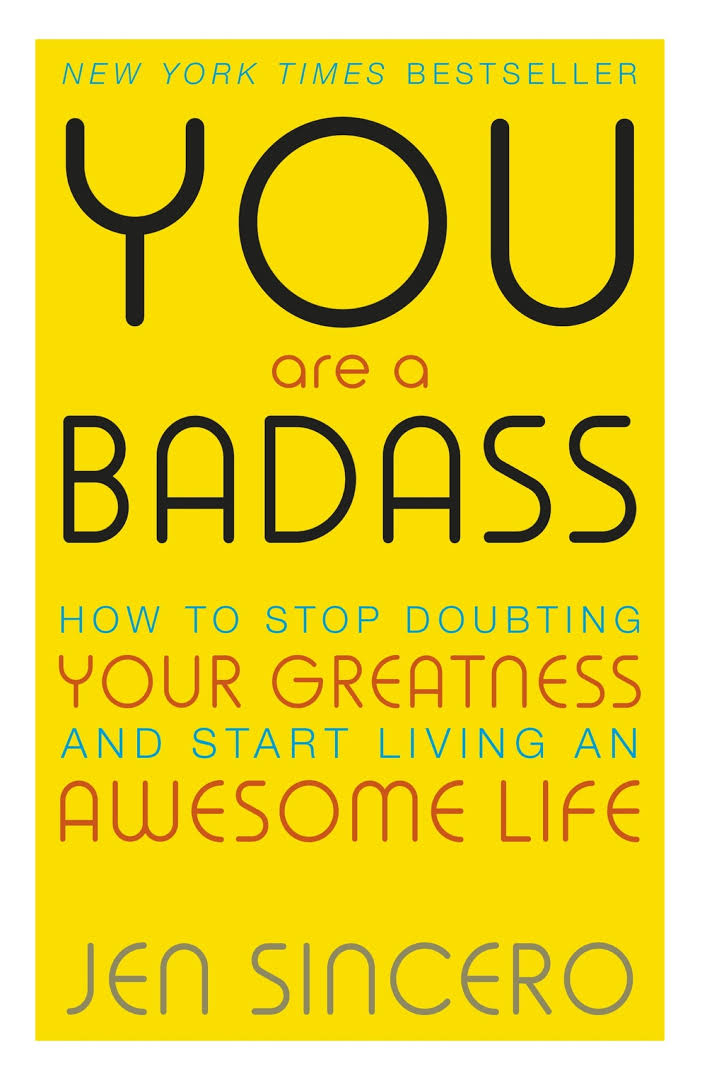 You Are A Badass. How To Stop Doubting Your Greatness and Start Living An Awesome Life  Author: Jen Sincero  Published by: Running Press Book Publishers  Genres: success, motivation, self-esteem  Available at: barnesandnoble.com