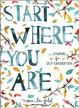 Start Where You Are. A Journal For Self - Exploration  Author: Meera Lee Patel  Published by: Perigee Books  Genres: Health, lifestyle, science, technology, medicine, occupational therapy  Available at: waterstones.com