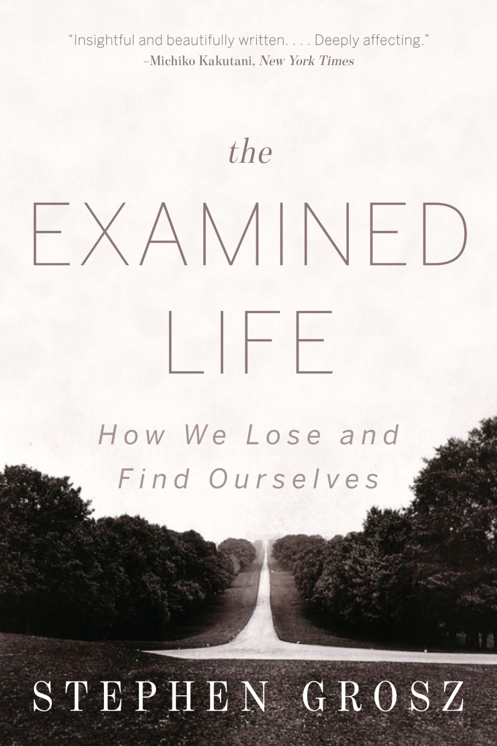 The Examined Life. How We Lose and Find Ourselves   Author: Stephen Grosz  Published by: Chatto and Windus  Genres: heatlh, self-help, philosophy   Available at: usa.stephengrosz.com