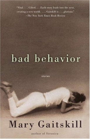 Bad Behaviour  Author: Mary Gaitskill  Published by: Vintage  Genres: short stories, lifestyle, womens  Available at: amazon.com