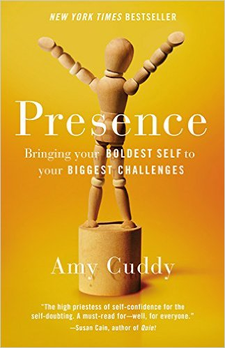 Presence: Bringing Your Boldest Self To Your Biggest Challenges  Author: Amy Cuddy  Published by: Little Brown & Company  Genres: leadership, business, personal development   Available at: goodreads.com