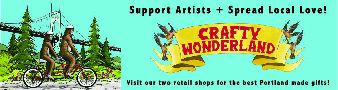 For the quintessentially Portland gifts made by local artisans,  save $5 on your in-store purchase of $25 or more  at Crafty Wonderland.