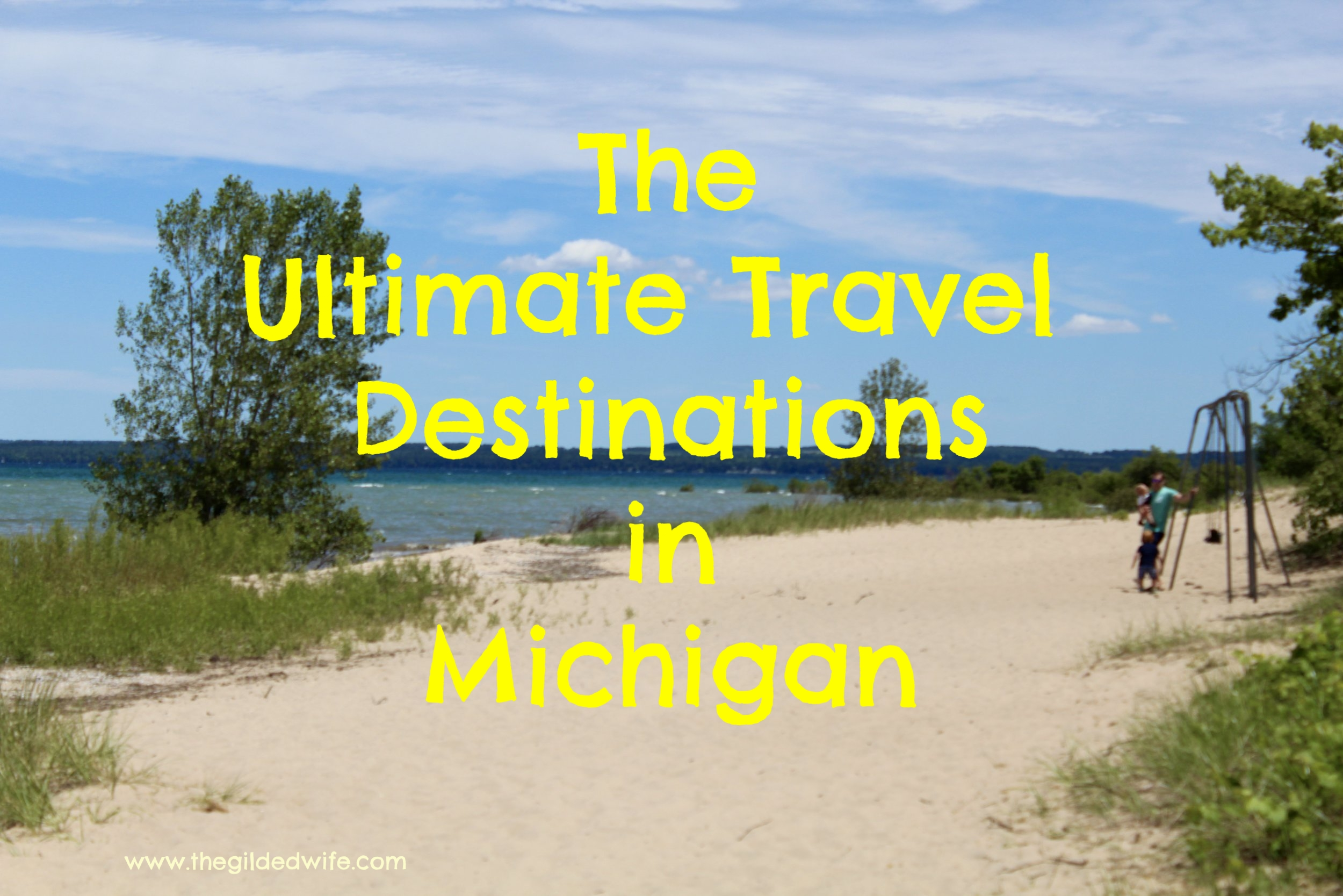 The Ultimate Michigan Summer Destination List
