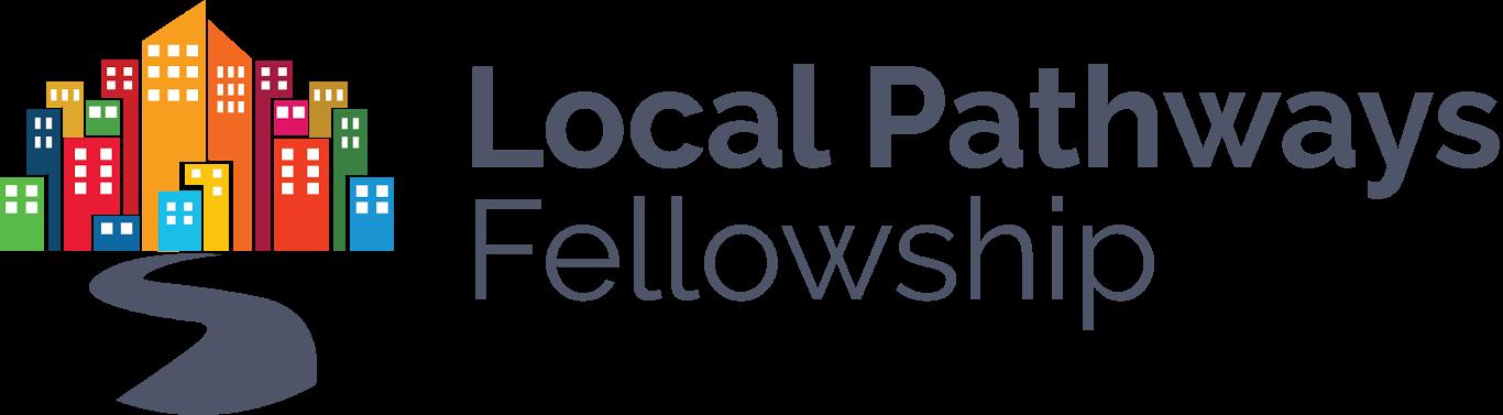 Local Pathways Fellowship Program