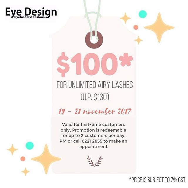 ‼️ SPECIAL PROMO FOR FIRST-TIMERS ‼️ . . Enjoy unlimited Airy lashes at only $100 (U.P. $130) for 3 DAYS, from 19 - 21 November 2017! All first-time customers are welcome to enjoy this promotion, so PM or call us to make an appointment for any of these 3 dates! . . Please note that this promotion is redeemable up to 2 customers per day, and will be subjected to availability on a first-come-first-serve basis. . . So, what are you waiting for? Call 6221 2855 or PM us on Facebook to secure your slot! . . #eyedesign #eyedesignsg  #eyelashextensions #eyelashextensionssg #lashextensionspromo #promosg