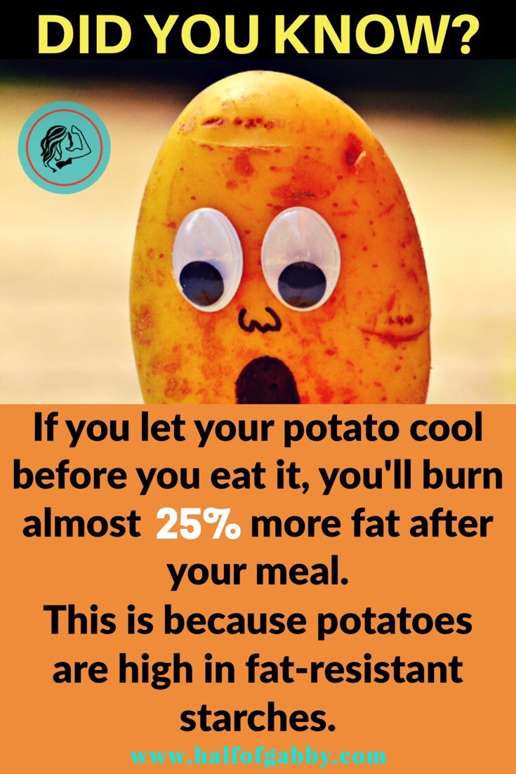 Eat your potatoes cold.