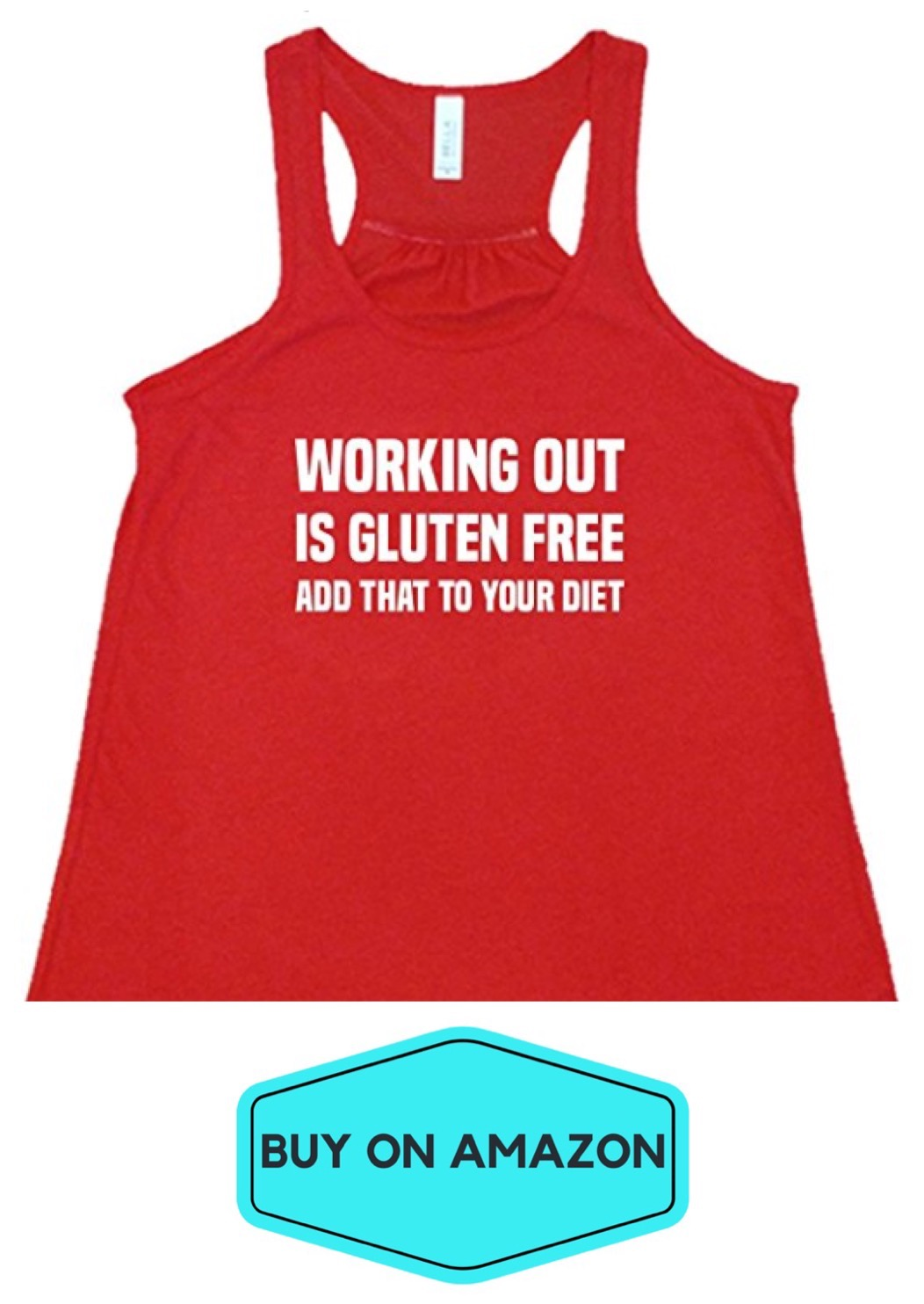 Working Out is Gluten Free Tank