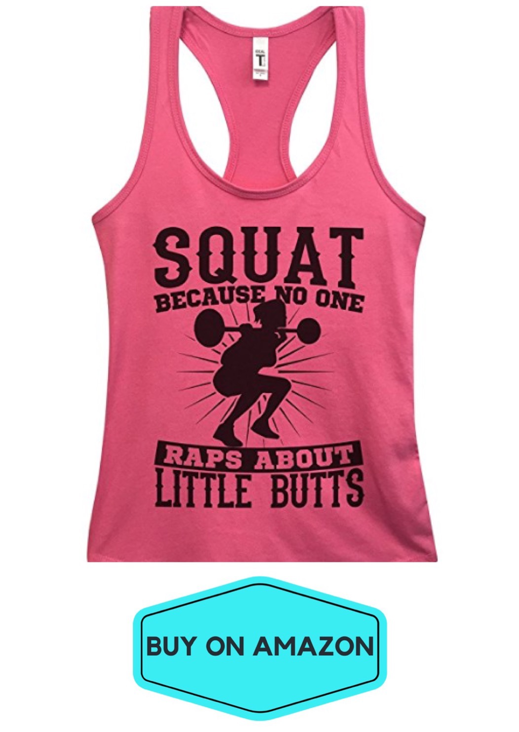 Squat, No One Raps About Little Butts Tank