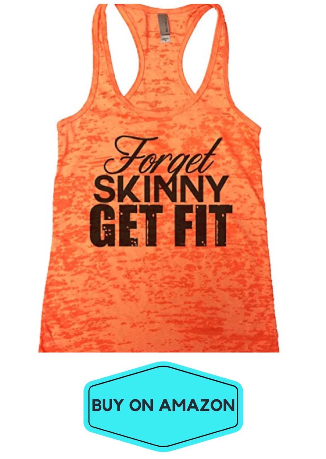 Forget Skinny Get Fit Tank