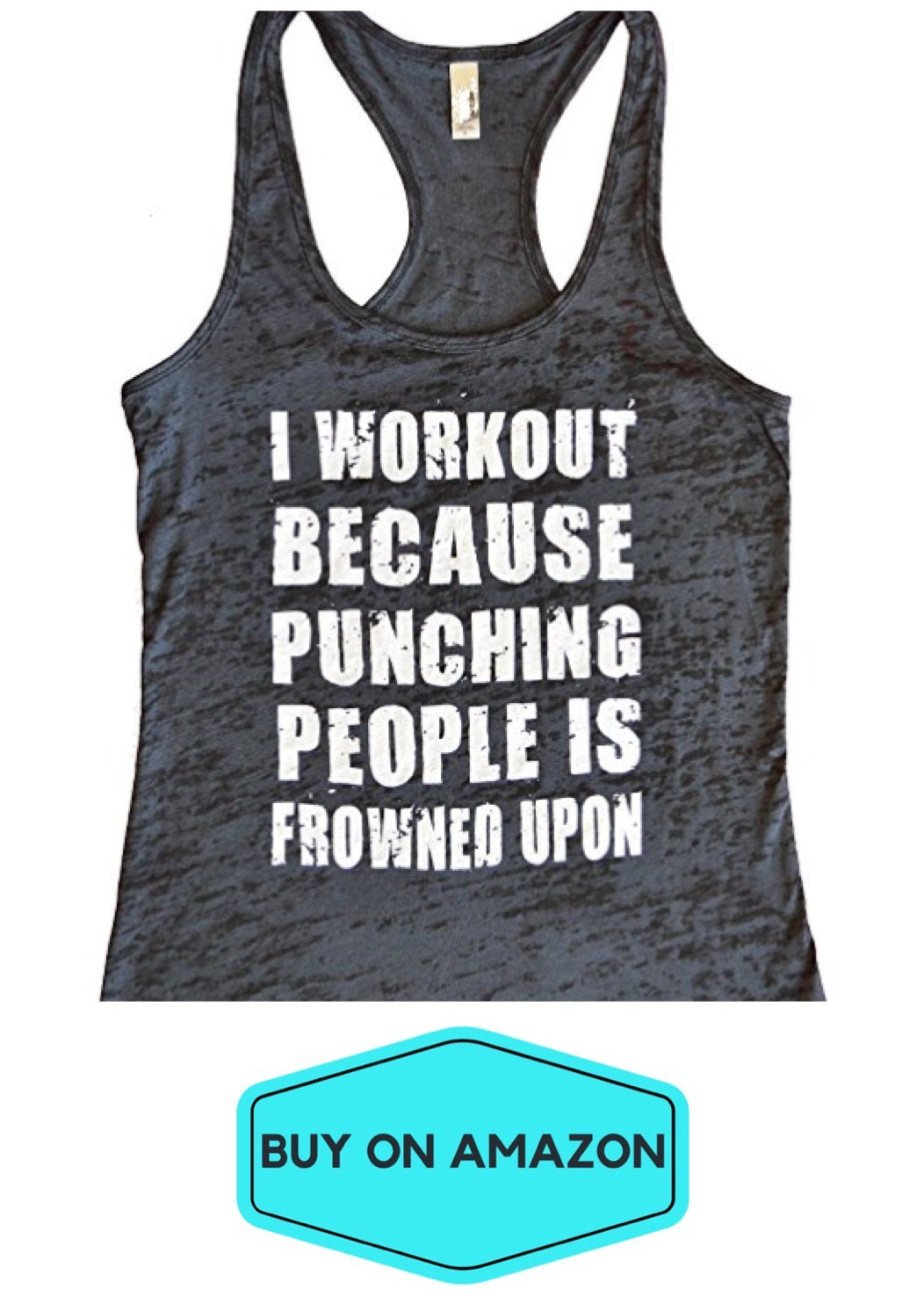 I Workout Because I Can't Punch People Tank
