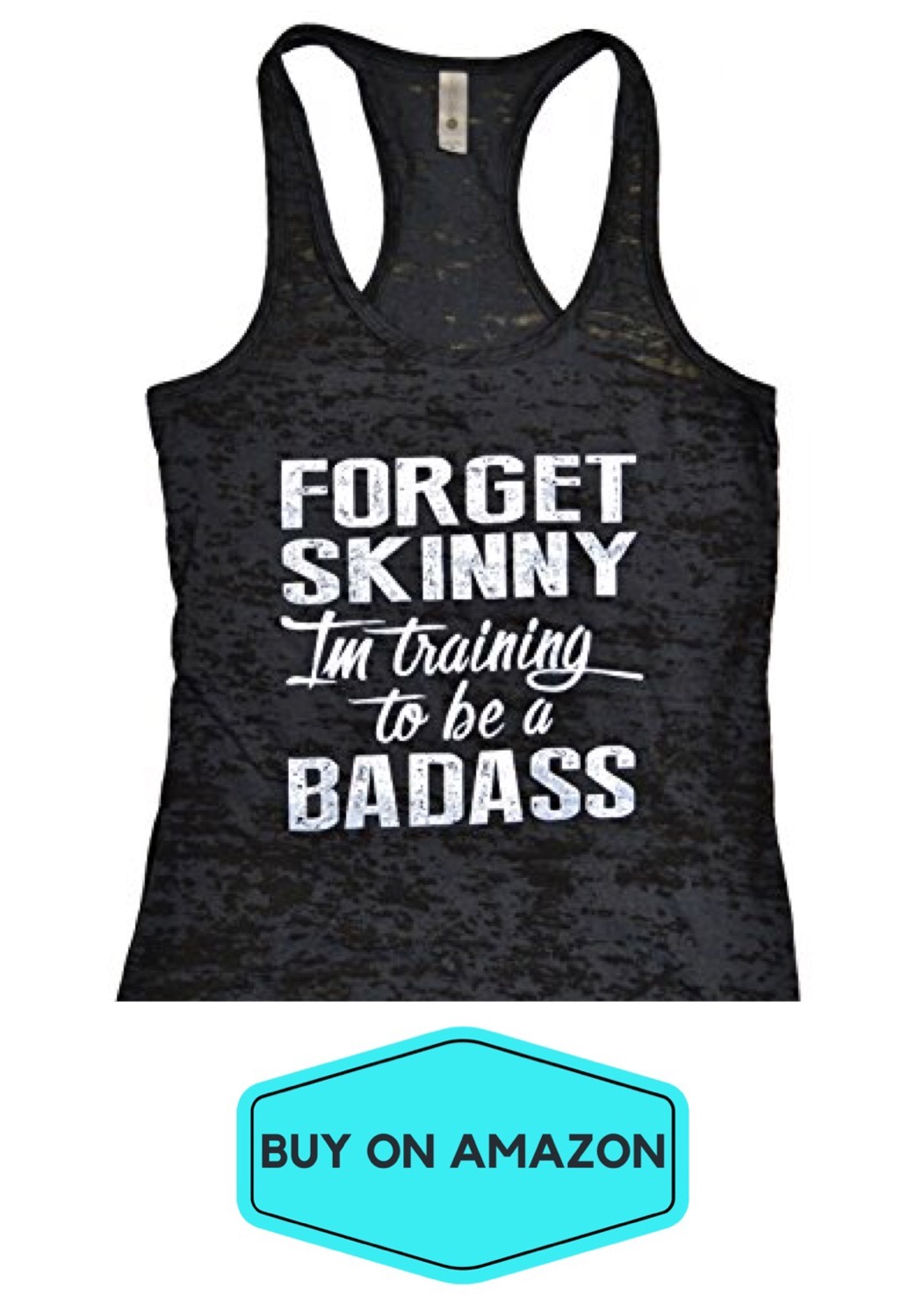 Forget Skinny I'm Training To Be a Badass Tank