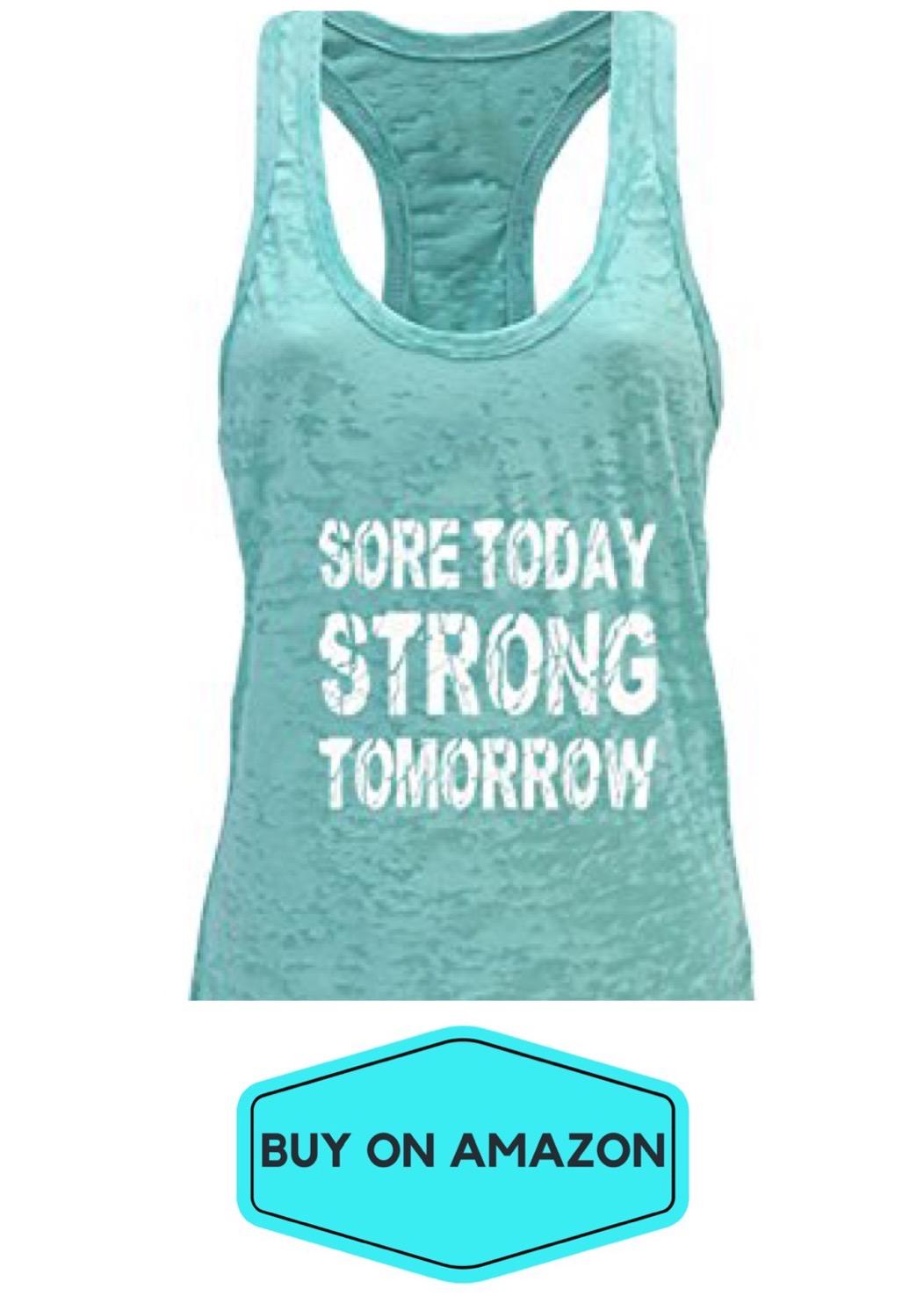 Sore Today Strong Tomorrow Tank