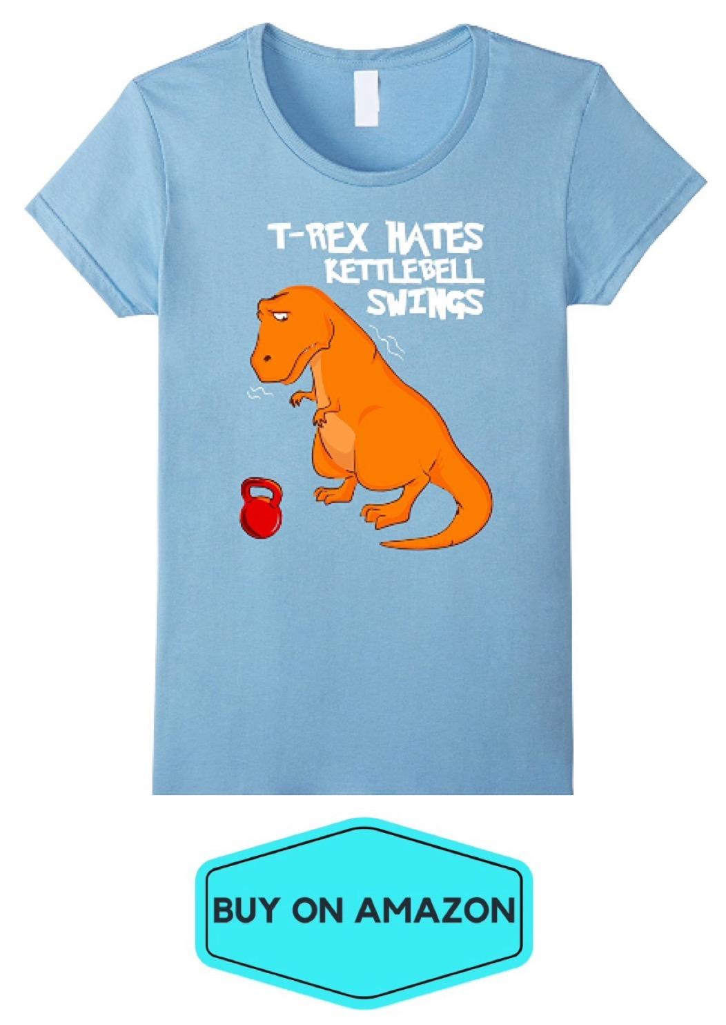 T-Rex Hates Kettle Bell Swings Tee