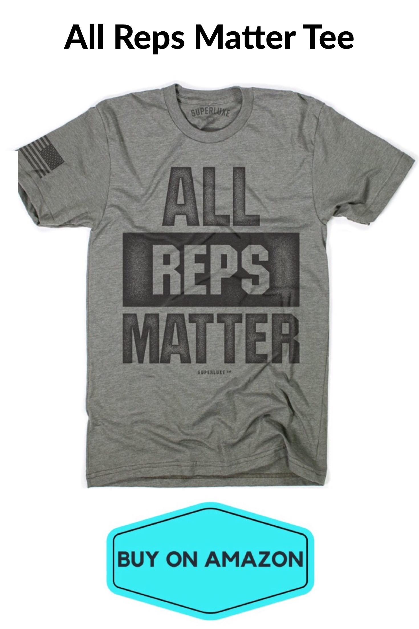 'All Reps Matter' Gym T-Shirt