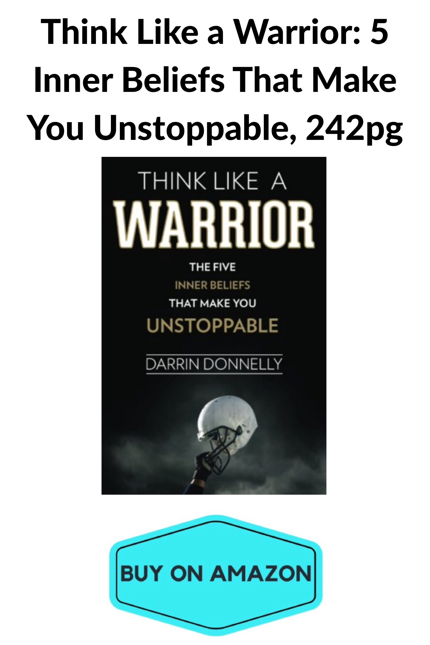 Think Like A Warrior: Five Inner Beliefs That Make You Unstoppable
