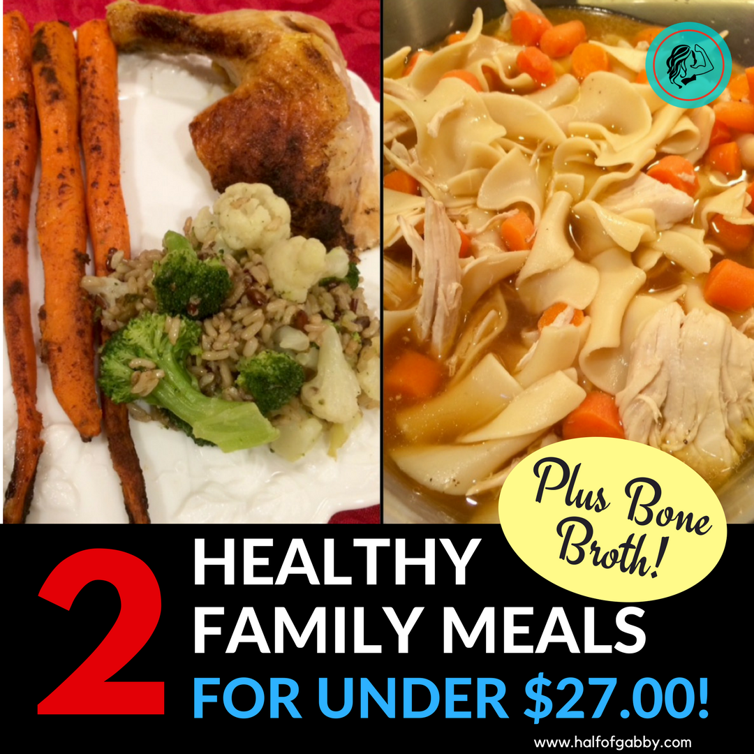 2 Healthy Family Meals For Under $27 Plus Bone Broth