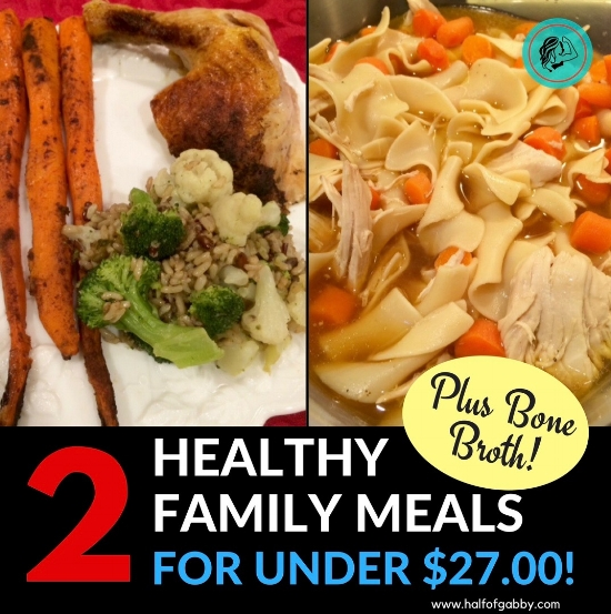 2 Healthy Family Dinners For Under $27 Plus Bone Broth!