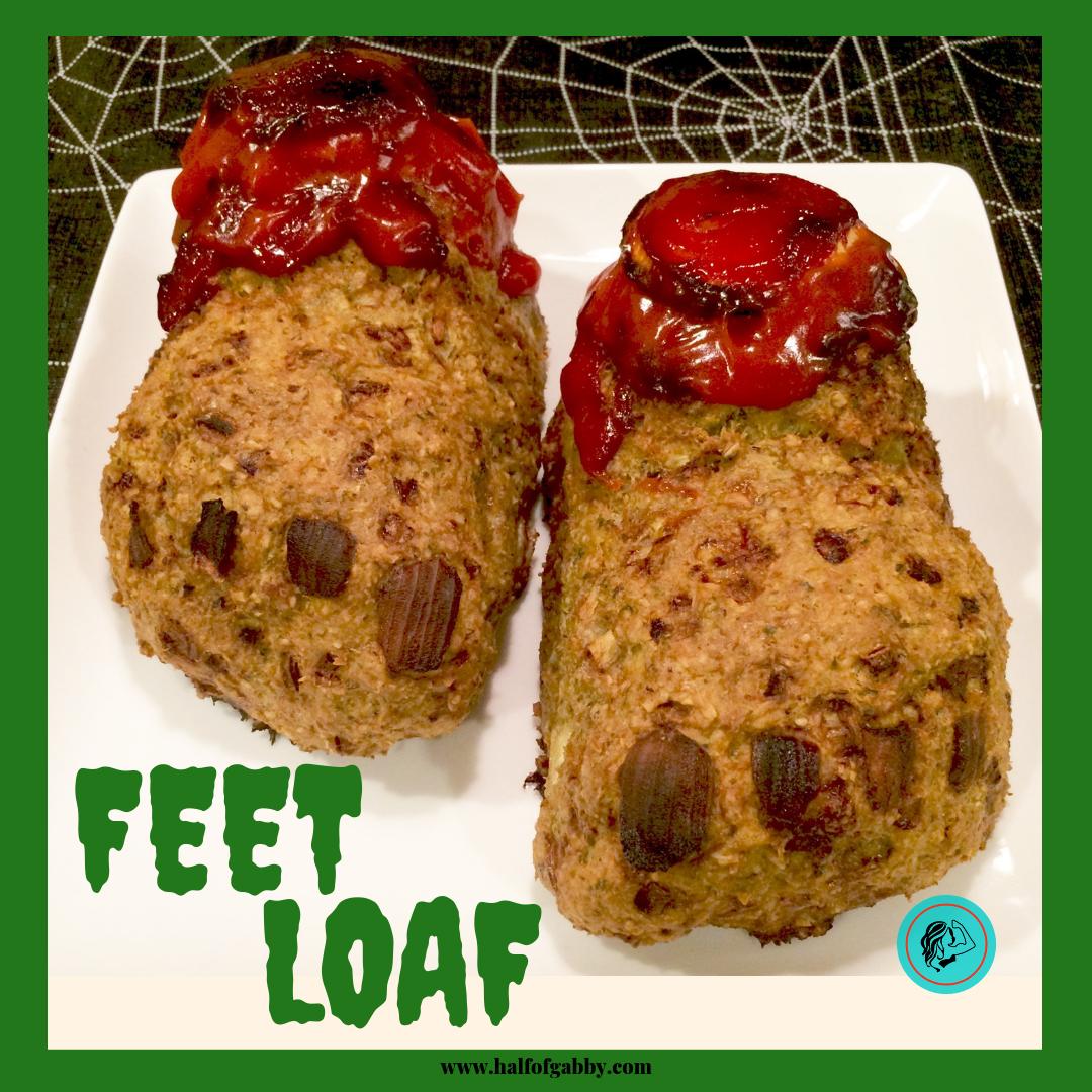 FEET LOAF! A Healthy Halloween Meal