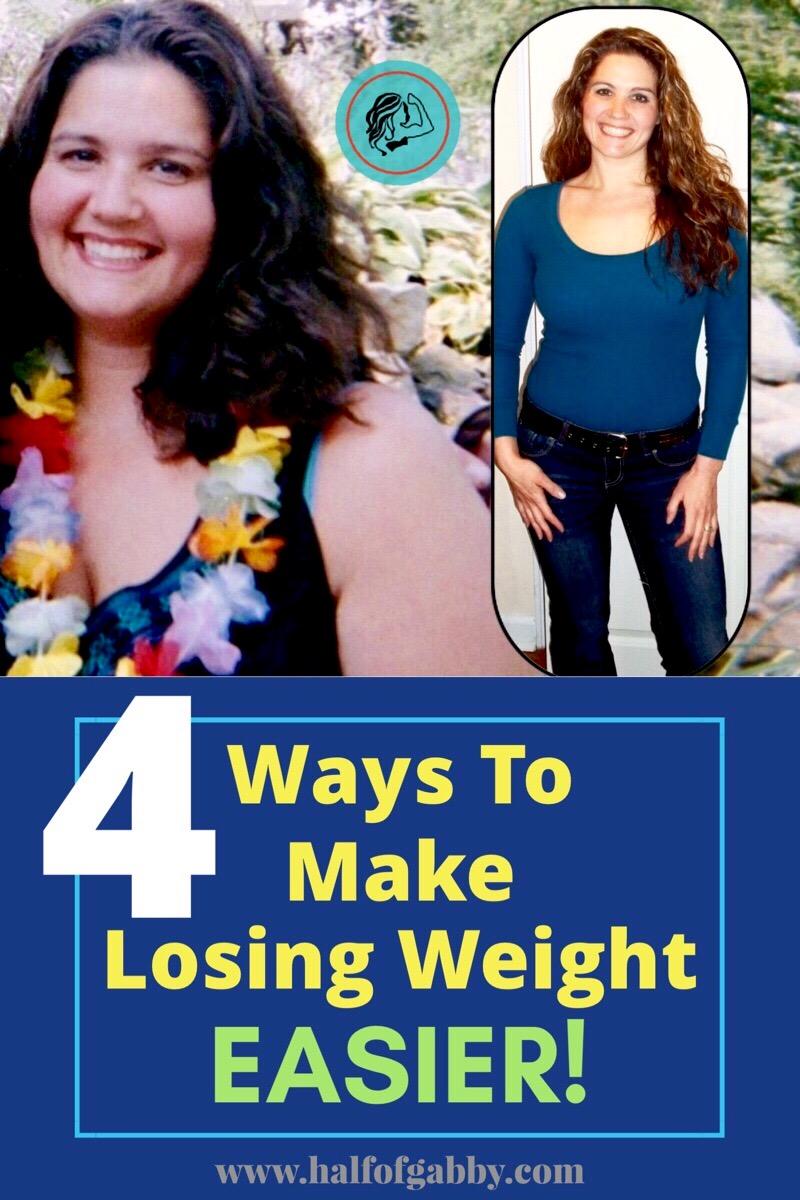 4 Ways To Make Losing Weight Easier