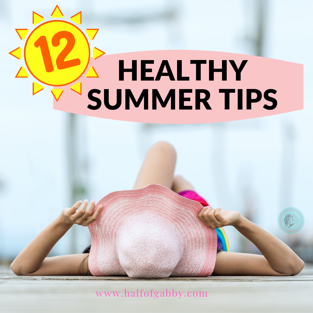 12 HEALTHY SUMMER TIPS