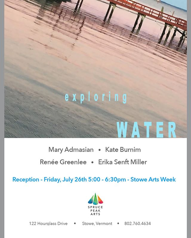Super excited to be a part of this line up of fantastic women artist! Please join us this Friday, July 26th, for the reception of Exploring Water @sprucepeakarts. Curated by the amazing @kellyholtart and featuring the engaging work of @maryadmasian @rbgphoto @erikasenftm and myself! #vtarts #vermontartist #womenartists #multimediaart #stowevermont #sprucepeakarts #dontmissthis #whattodofriday #artshow #exploringwater #artexhibition