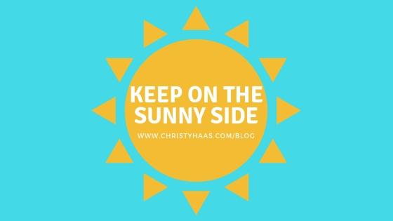 Keep on The sunny side.jpg