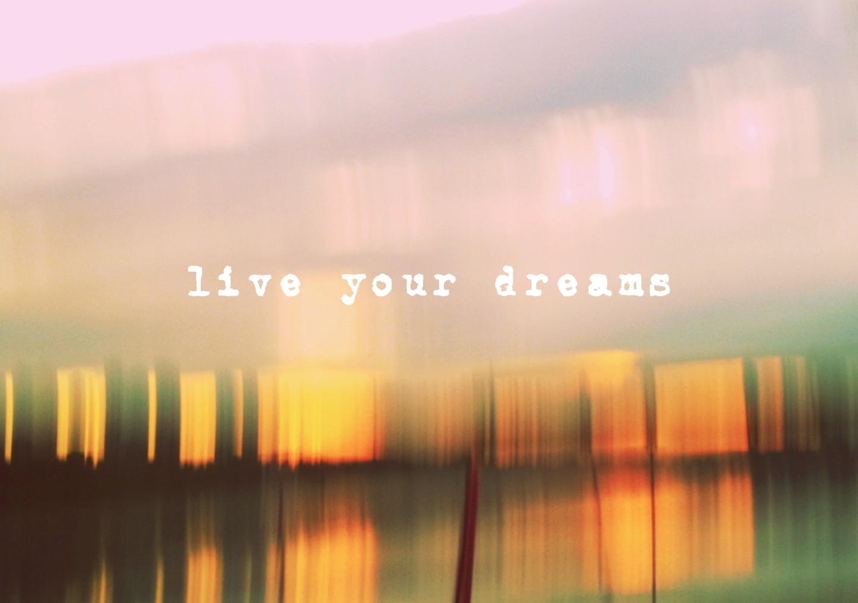 live_your_dreams.jpg