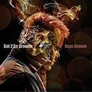 Got 2 Be Groovin   (2014)     Amazon  |  iTunes | Vinyl
