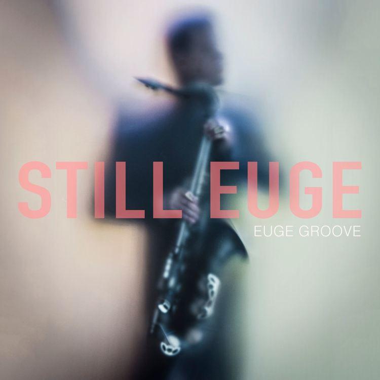 Still Euge   (2016)   Amazon  |  iTunes