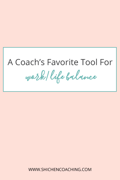 coach favorite tool for work life balance