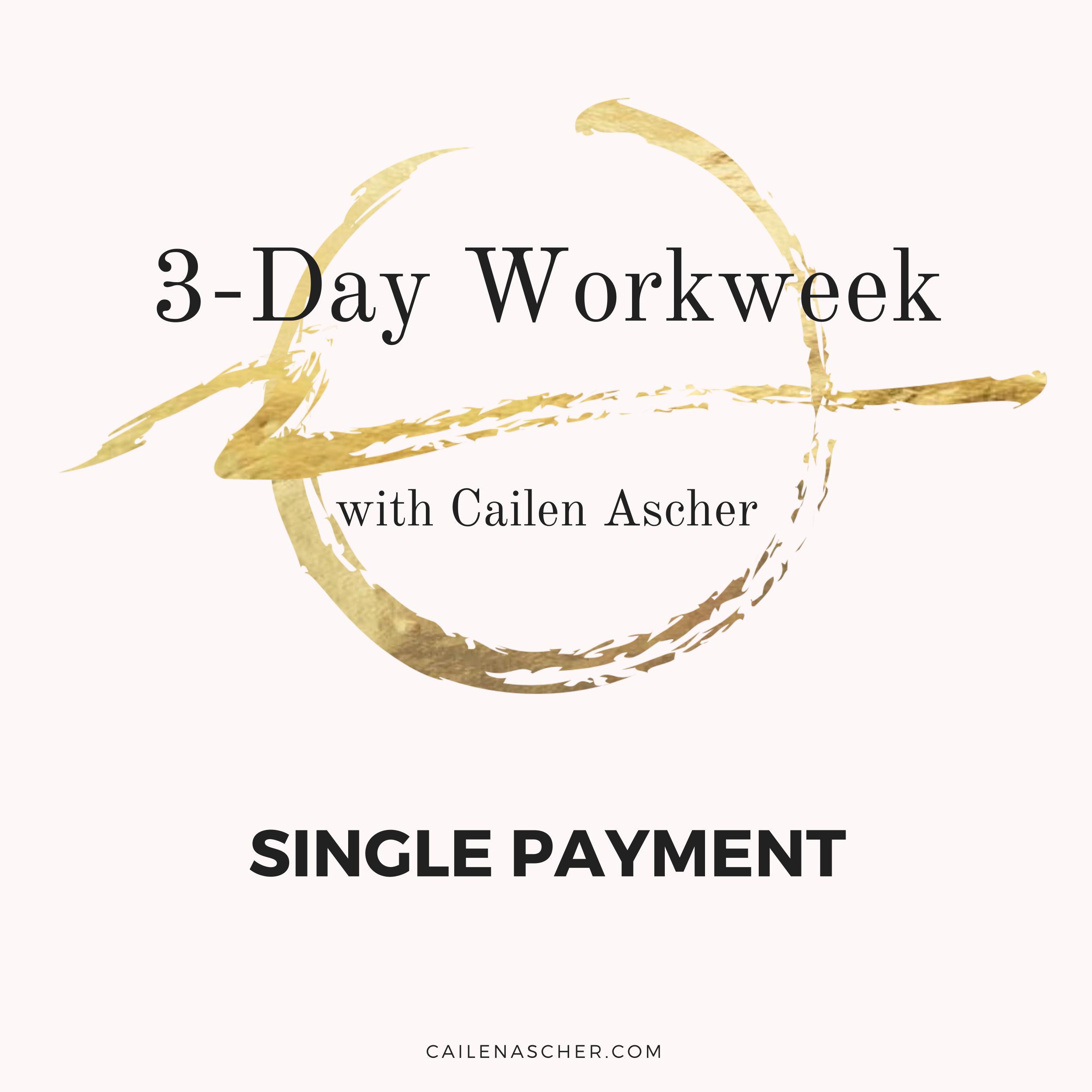Cailen Ascher - 3-Day Workweek Program - Payment Plan Option Image - LIVE Track Single Payment.jpg