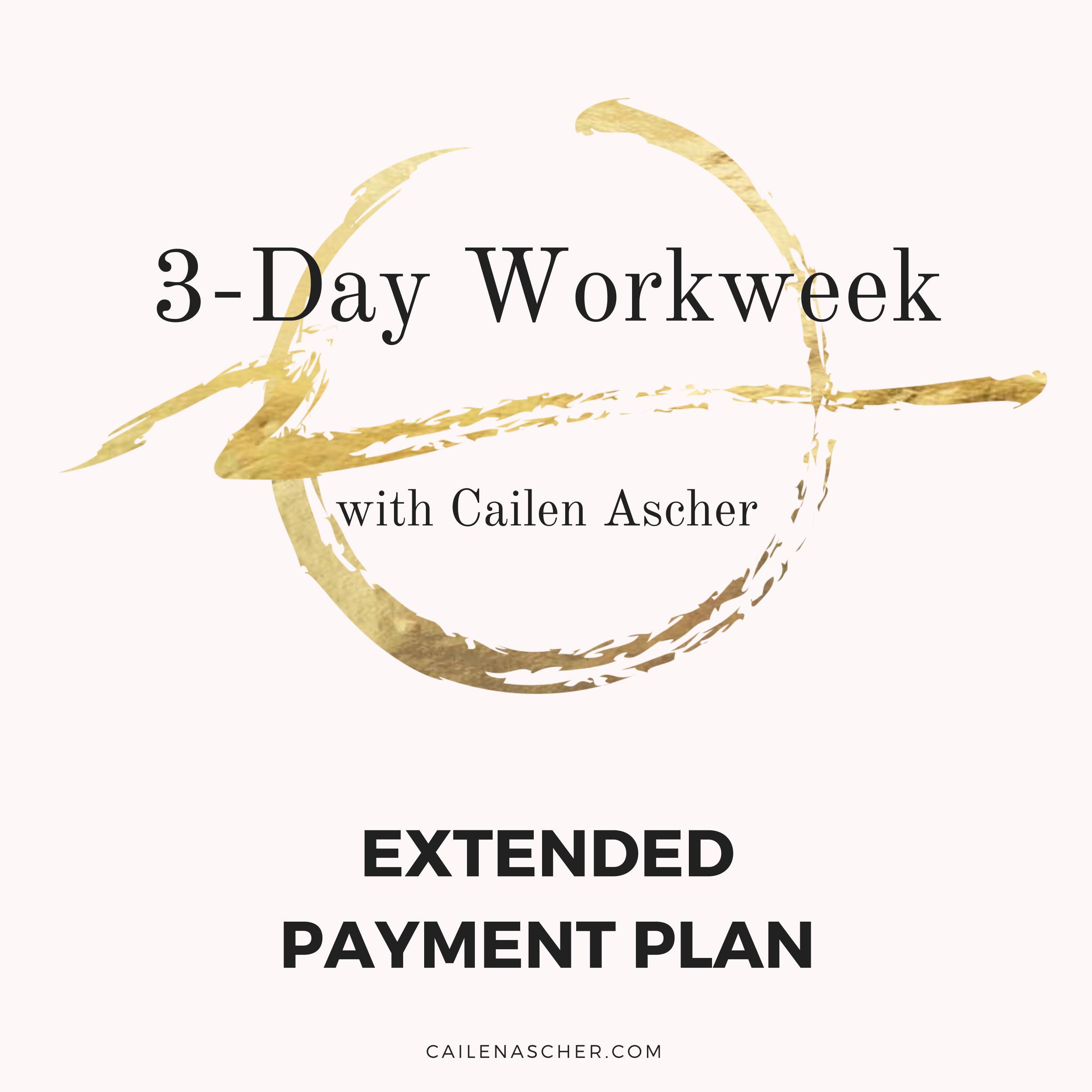 Cailen Ascher - 3-Day Workweek Program - Payment Plan Option Image - LIVE Track EXTENDED Payment Plan.jpg