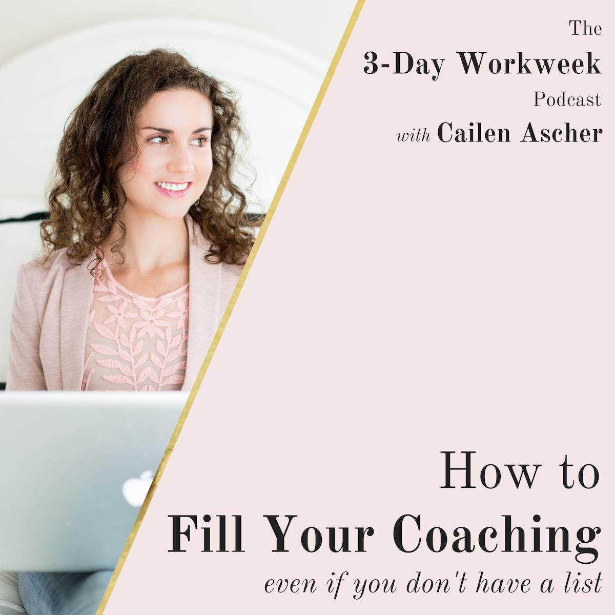 The 3-Day Workweek Podcast with Cailen Ascher - 2019-05-29 - Fill Your Coaching.jpg
