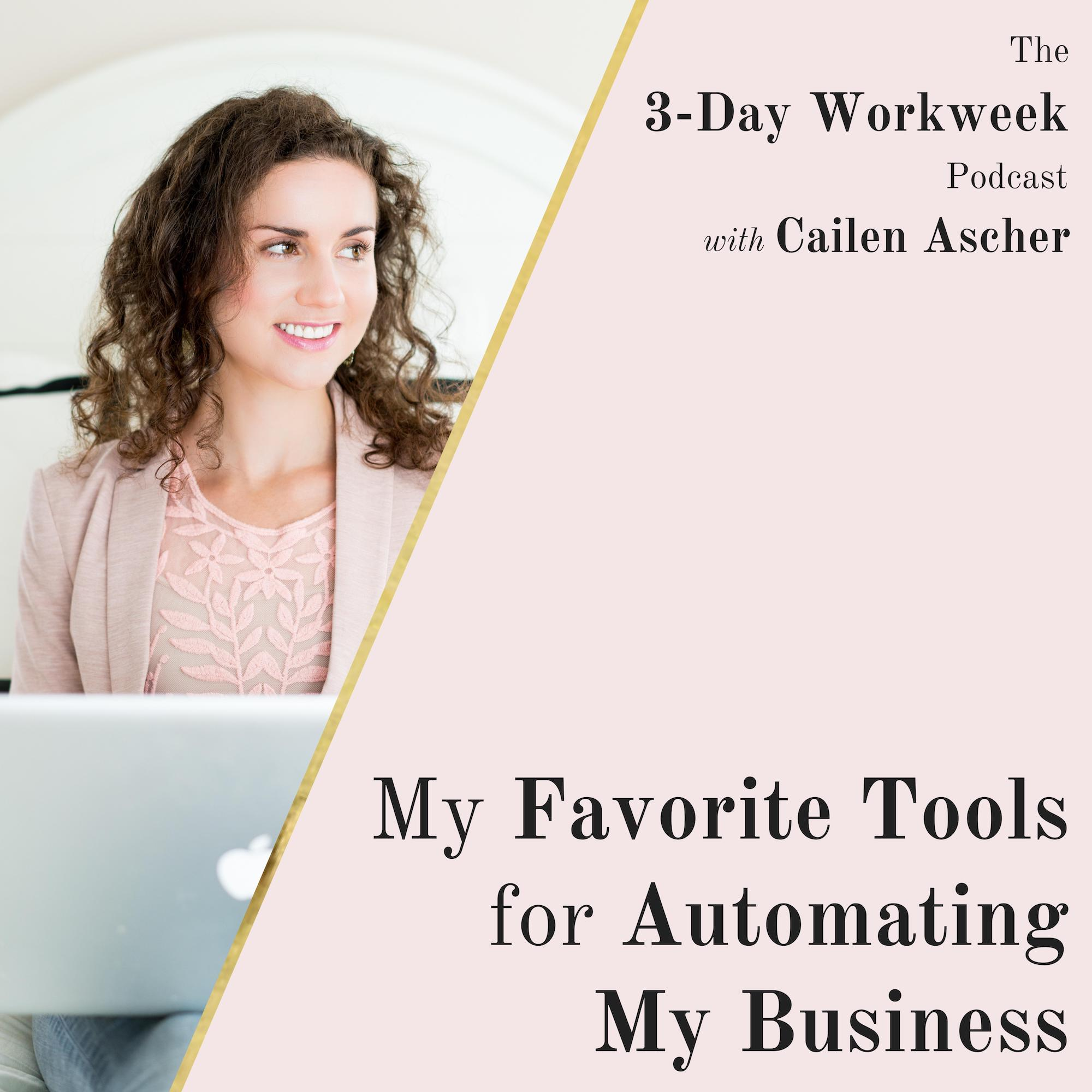 The 3-Day Workweek Podcast with Cailen Ascher - 2019-08-07- My Favorite Tools for Automating My Business - SQUARE.jpg
