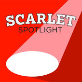 The Scarlet Spotlight Podcast*