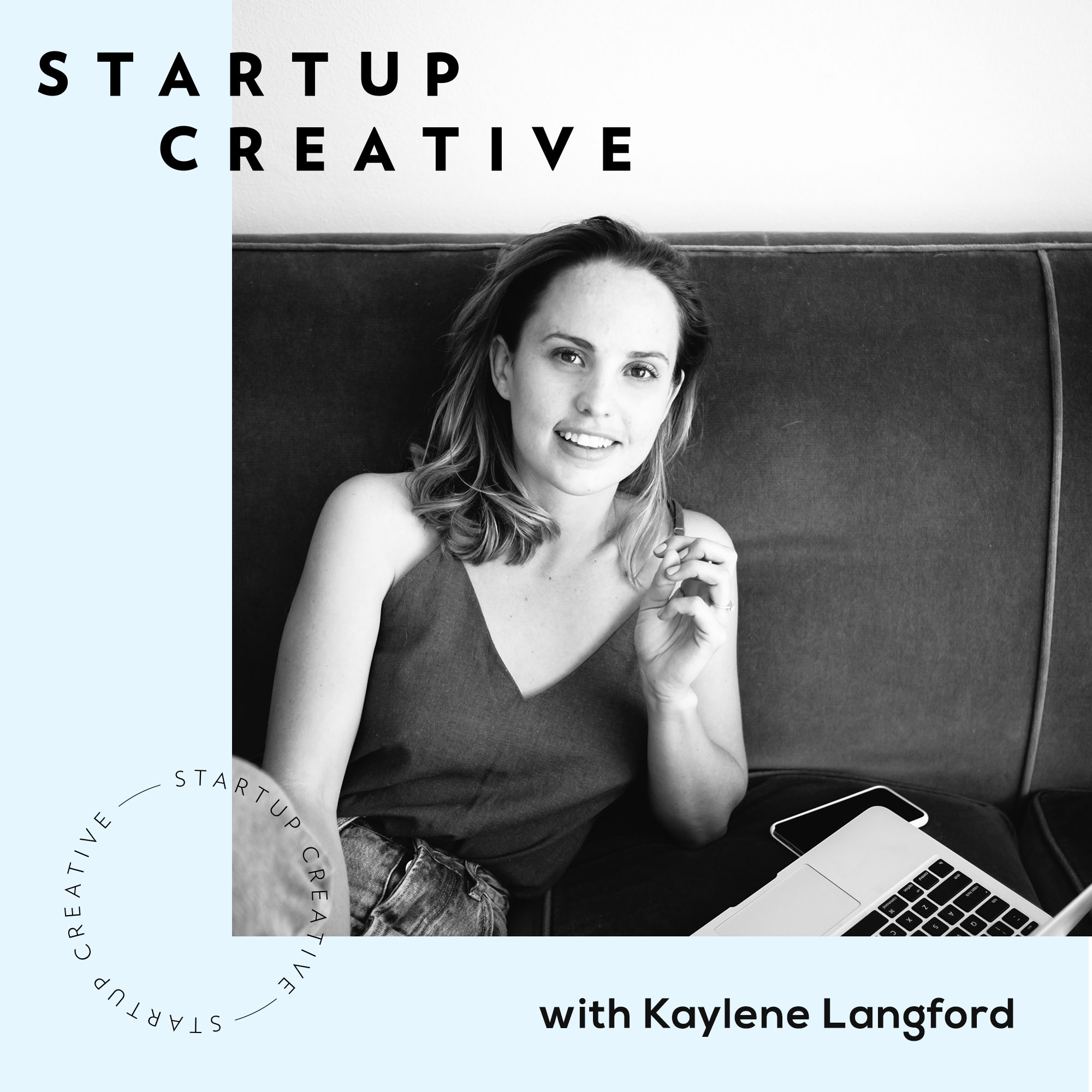 Startup CreativeHosted by Kaylene Langford - Kaylene is a business coach, so this podcast feels like you've got your own personal business coach in your earbuds. She talks about morning rituals, how to flow in your business and also interviews some amazing entrepreneurs.
