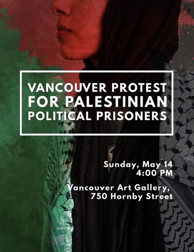 Vancouver Protest for palestinian political prisoners - poster - May 14 2017 - 400x518.jpg