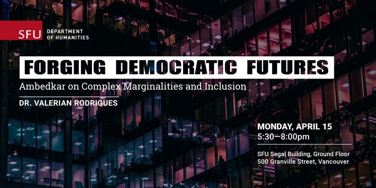 Forging Democratic Futures - banner - SFU, April 2019.jpg