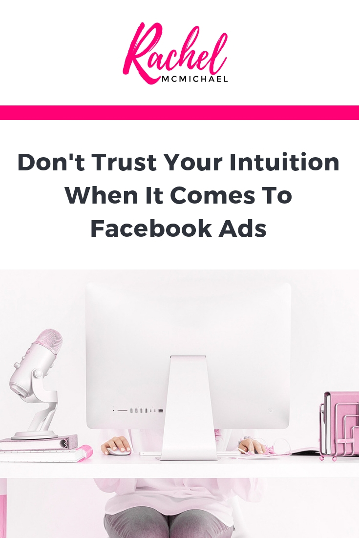 Don't trust your intuition When it comes to Facebook Ads.jpg