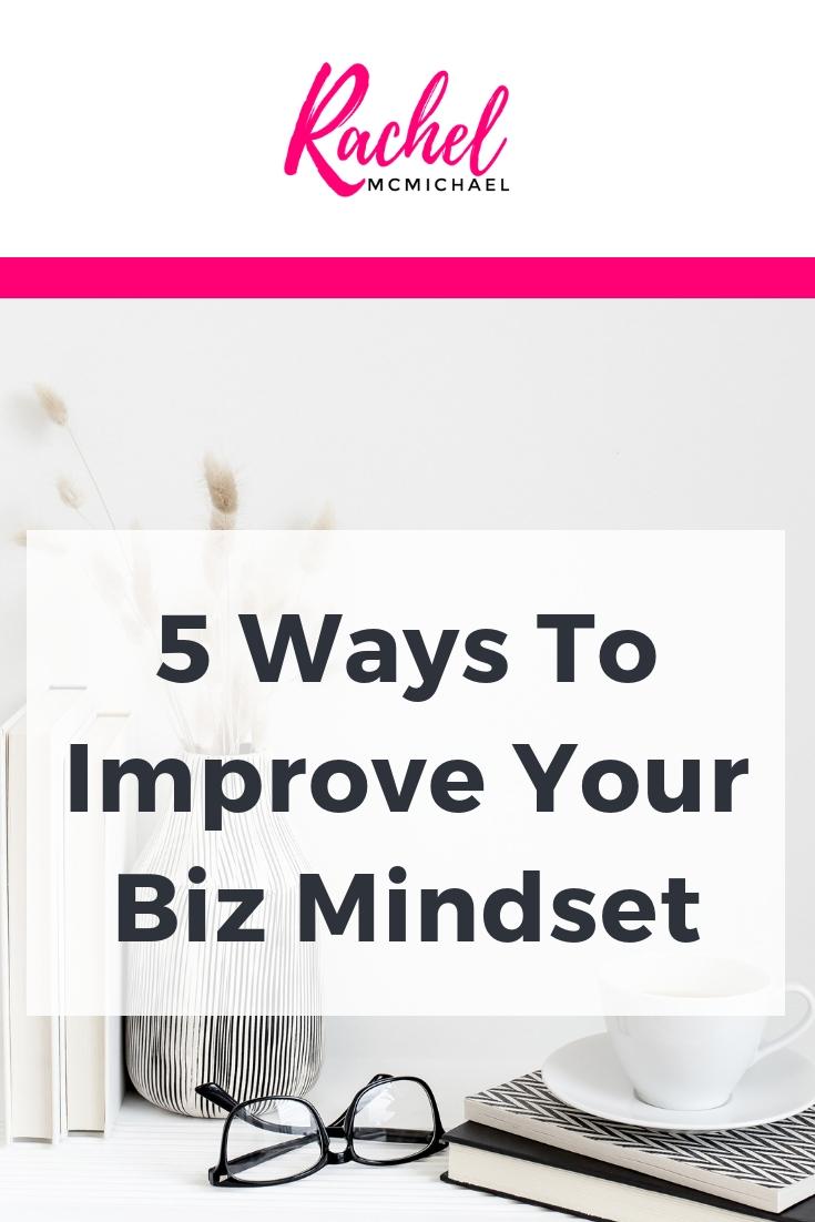 5 Ways to Improve Your Biz Mindset.jpg