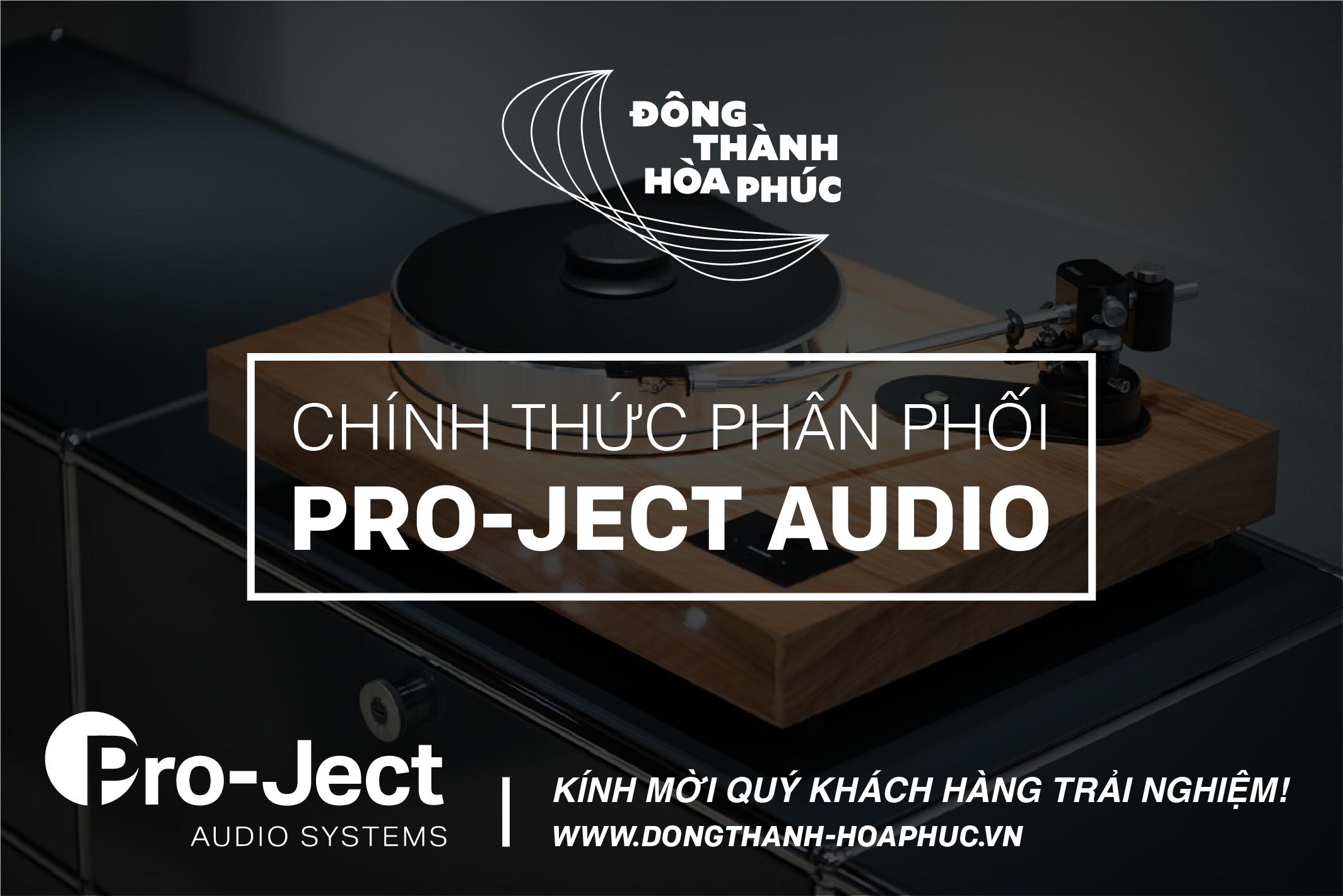 Pro-Ject Audio Đông Thành - Hòa Phúc