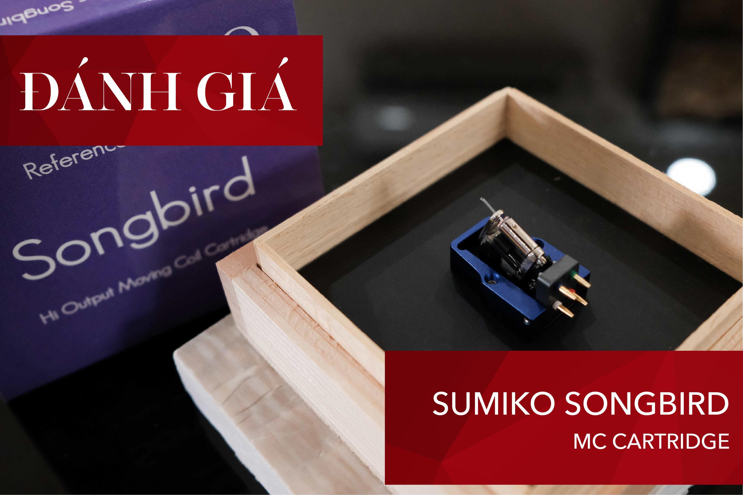 Đánh Giá - Sumiko Songbird - Đông Thành - Hòa Phúc-01-01.jpg