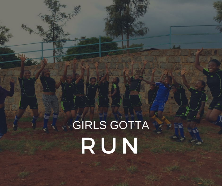 Girls Gotta Run