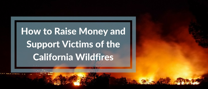 How-to-Raise-Money-and-Support-Victims-of-the-California-Wildfires (1).jpg