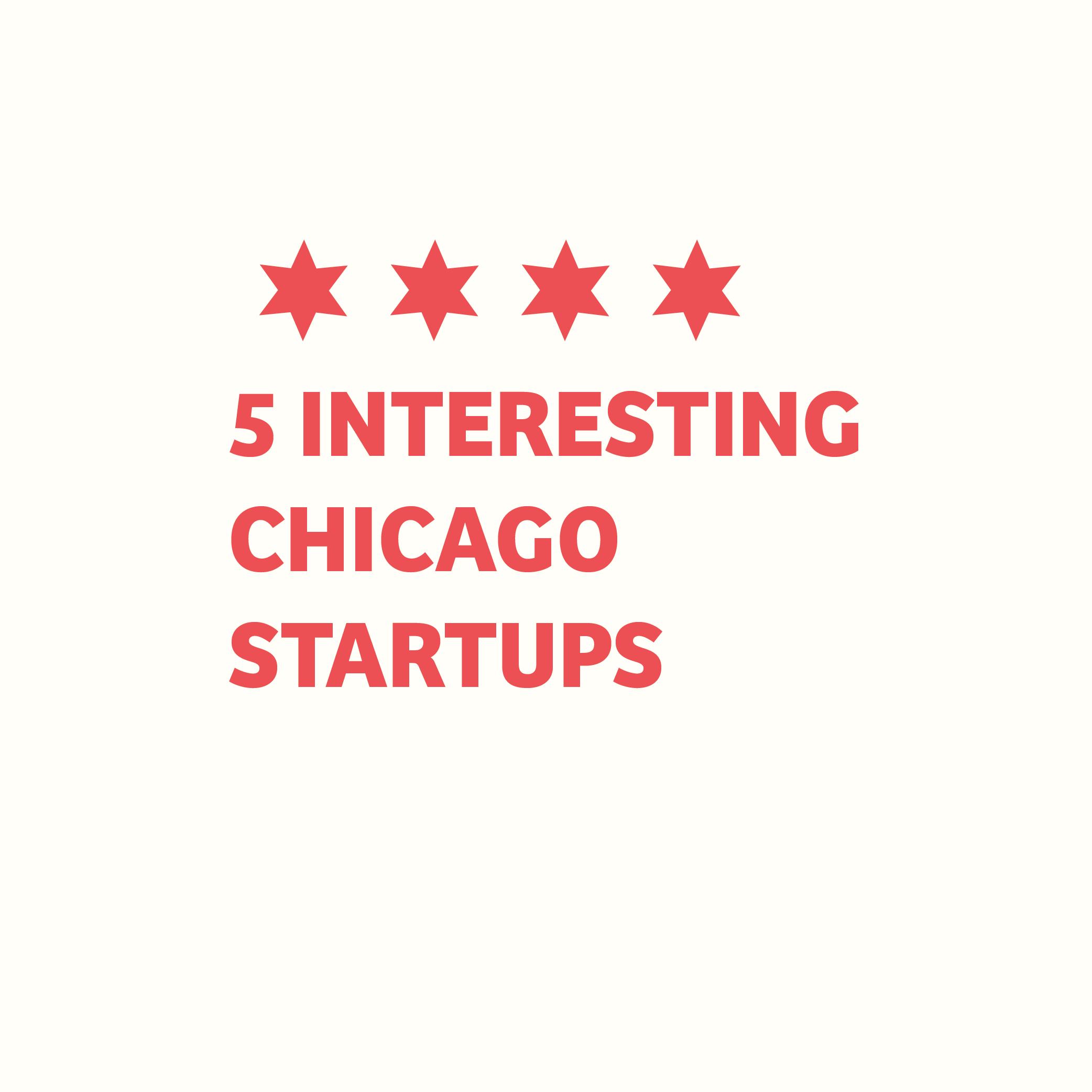 5-Interesting-Chicago-Startups