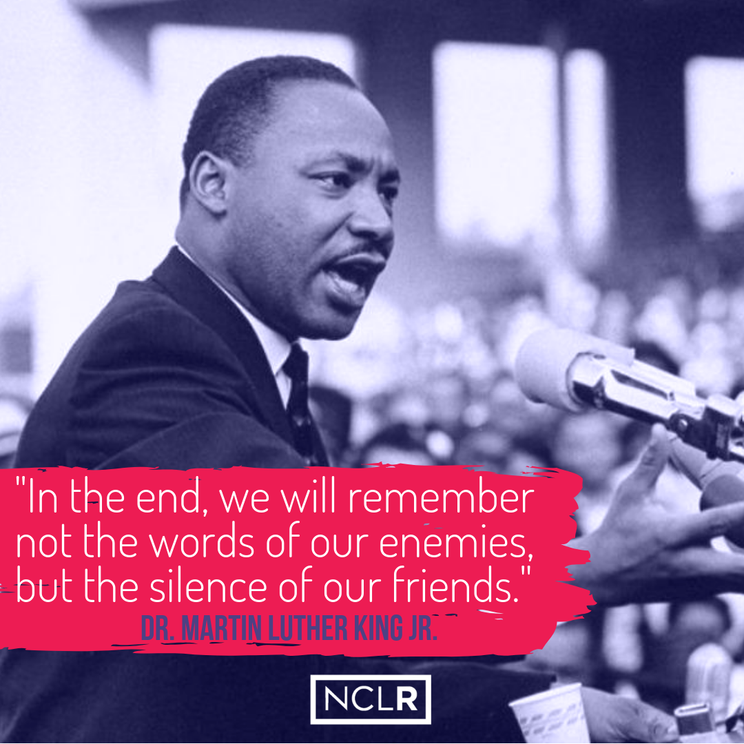 In the end, we will remember not the words of our enemies, but the silence of our friends. (1).png