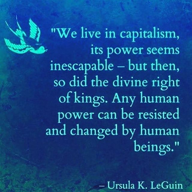 Ursula K Leguin has been such an inspiration for our work as we imagine a future that is equitable towards and respectful of all life forms on Earth. Thank you for leaving us a legacy of imagination and creative resilience to oppression and violence.  Rest in Power. . . #ursulakleguin #scifi #fiction #inspiration #anticapitalist #writer #rip #gratitude #quote #future #futurism