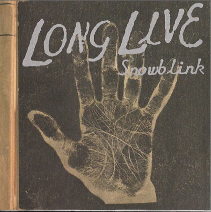 Snowblink Long Live (2011) Out of this Spark and Fire Records -